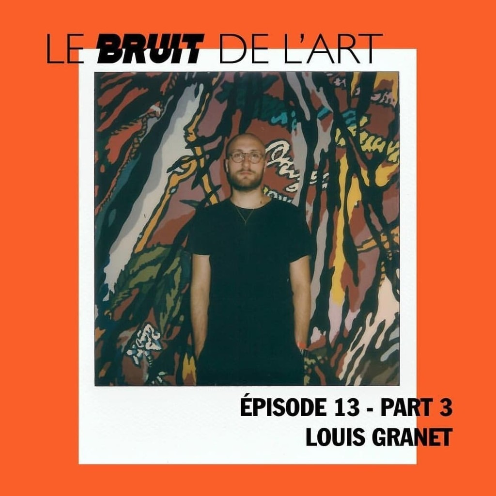 Le bruit de l'art – épisode 13, part 3